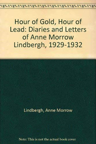 9780816161843: Hour of Gold, Hour of Lead: Diaries and Letters of Anne Morrow Lindbergh, 1929-1932