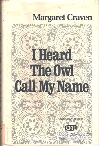I heard the owl call my name: Craven, Margaret