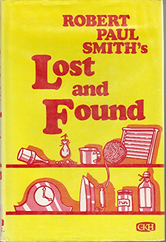 Lost and Found: An Illustrated Compendium of: Robert Paul Smith