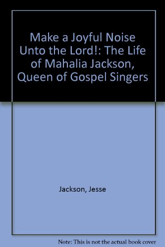 Make a Joyful Noise Unto the Lord!: Jackson, Jesse