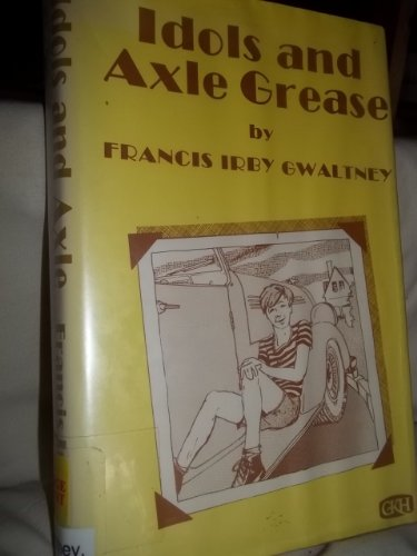 Idols and axle grease: Francis Irby Gwaltney