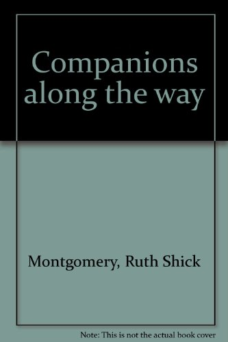 Companions along the way: Ruth Shick Montgomery