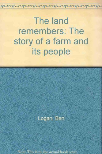 The land remembers: The story of a farm and its people: Ben Logan