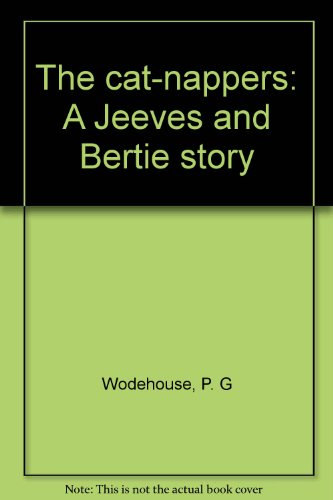 9780816163137: The Cat-Nappers: A Jeeves and Bertie Story (Large Print Edition)