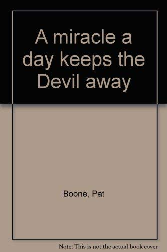 A miracle a day keeps the Devil away (0816163642) by Boone, Pat