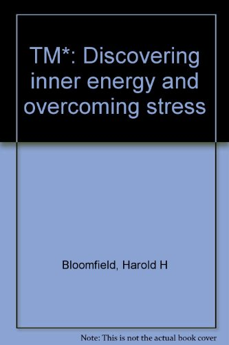 TM*: Discovering inner energy and overcoming stress (0816163669) by Bloomfield, Harold H