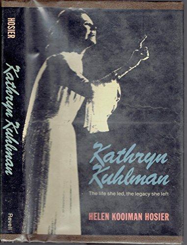 9780816164110: Kathryn Kuhlman: The life she led, the legacy she left