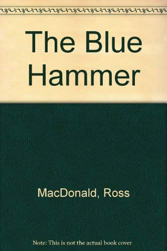 The Blue Hammer: MacDonald, Ross