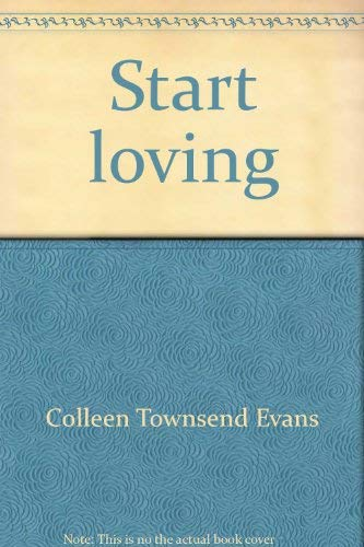 Start loving: The miracle of forgiving (0816164762) by Evans, Colleen Townsend