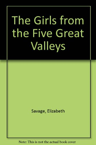 9780816164820: The girls from the five great valleys