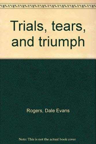9780816165230: Trials, Tears, and Triumph
