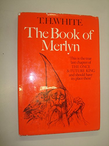 9780816165575: The Book of Merlyn: The Unpublished Conclusion to the Once and Future King