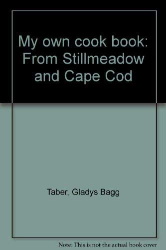 9780816165643: My own cook book: From Stillmeadow and Cape Cod
