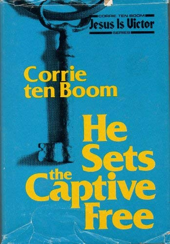 He sets the captive free (0816166277) by Corrie Ten Boom