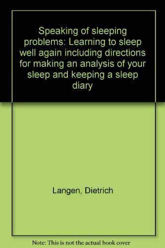 9780816167654: Speaking of sleeping problems: Learning to sleep well again including directions for making an analysis of your sleep and keeping a sleep diary