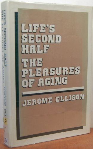 Life's second half: The pleasures of aging: Jerome Ellison
