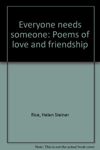 Everyone needs someone: Poems of love and friendship: Rice, Helen Steiner