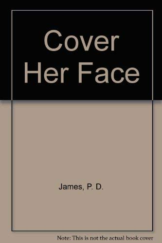 9780816167937: Cover Her Face (Adam Dalgliesh Mystery Series #1)