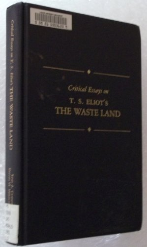Critical Essays on T.S. Eliot's the Waste Land (Critical Essays on American Literature): Cuddy...