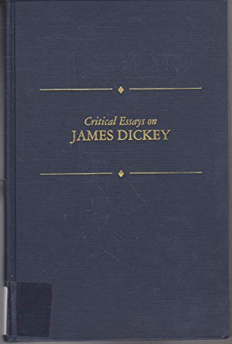 Critical Essays On James Dickey: Kirschten, Robert, Ed.