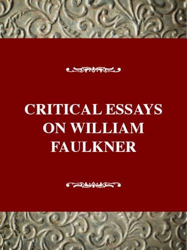 Critical Analysis Of William Faulkner Free Essay Sample