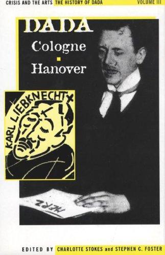 9780816173266: The History of Dada: Dada Cologne Hanover (Crisis and the Arts)