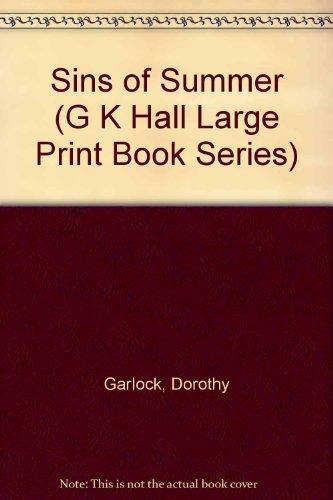 Sins of Summer (G K Hall Large Print Book Series): Garlock, Dorothy