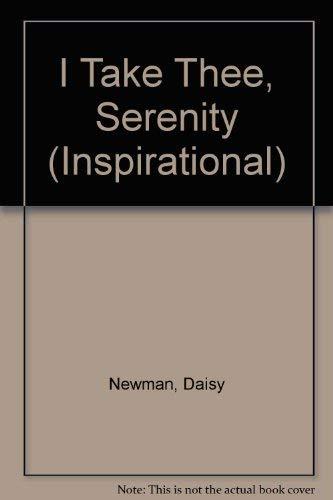 9780816174928: I Take Thee, Serenity (Inspirational)
