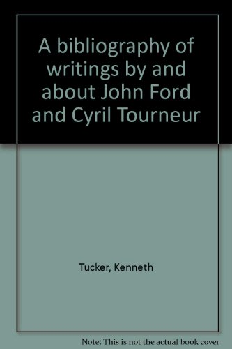 A bibliography of writings by and about John Ford and Cyril Tourneur