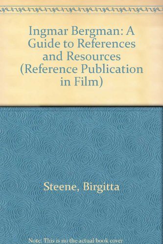 Ingmar Bergman: A Guide to References and Resources (Reference Publication in Film): Steene, ...