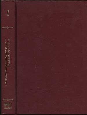 Wllliam Styron: A Descriptive Bibliography.: West, James L. W.; William Styron