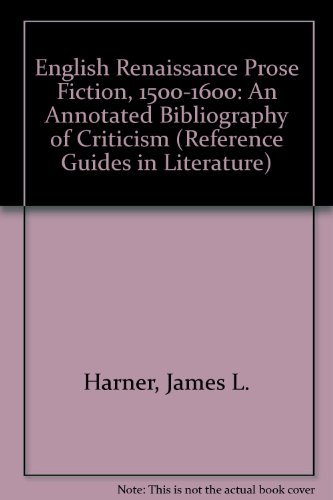 9780816179961: English Renaissance Prose Fiction, 1500-1600: An Annotated Bibliography of Criticism (Reference Guides in Literature)