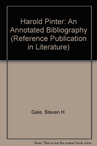 Harold Pinter: An Annotated Bibliography (Reference Publication: Steven H. Gale