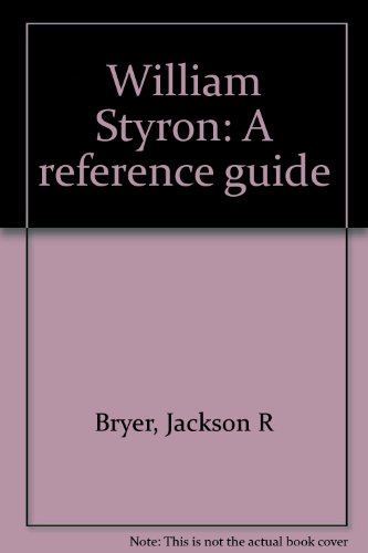 William Styron: A reference guide (A Reference publication in literature) (9780816180424) by Jackson R Bryer