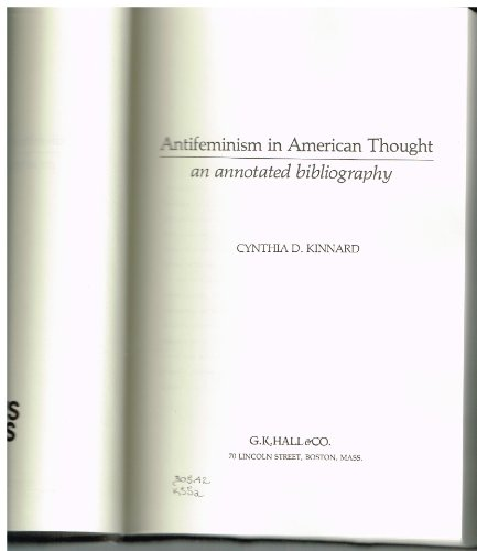 Antifeminism in American Thought: An Annotated Bibliography (Reference Publication in Women's ...