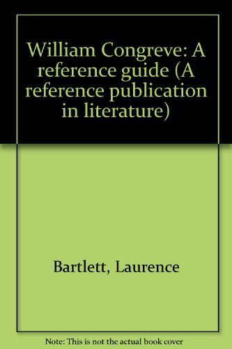 William Congreve: A Reference Guide.: BARTLETT, Laurence.