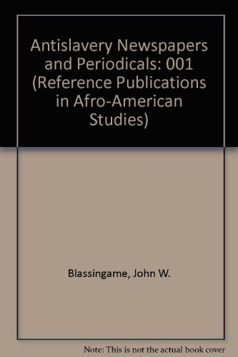 9780816181636: 001: Antislavery Newspapers and Periodicals (Reference Publications in Afro-American Studies)