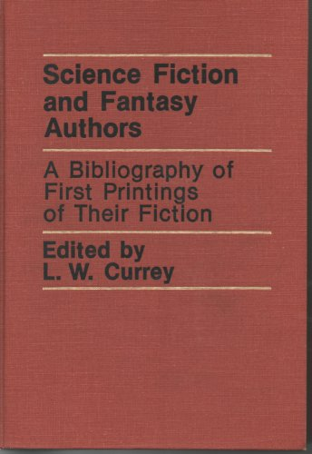 Science Fiction and Fantasy Authors: A Bibliography of First Printings of Their Fiction and ...