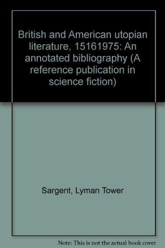 9780816182435: British and American utopian literature, 1516-1975: An annotated bibliography (A Reference publication in science fiction)