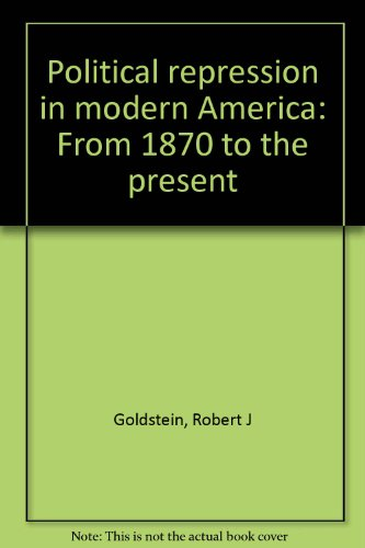 9780816182534: Political Repression in Modern America: From 1870 to the Present