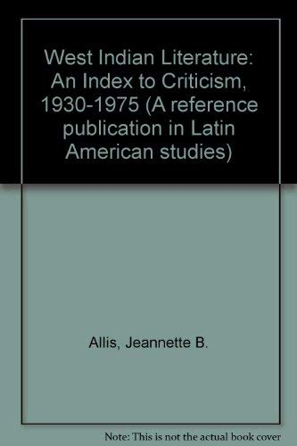 West Indian Literature: An Index to Criticism, 1930-1975