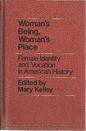 9780816183241: Woman's being, woman's place: Female identity and vocation in American history (A Publication in women's studies)