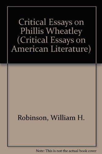 9780816183364: Critical Essays on Phillis Wheatley (Critical Essays on American Literature)