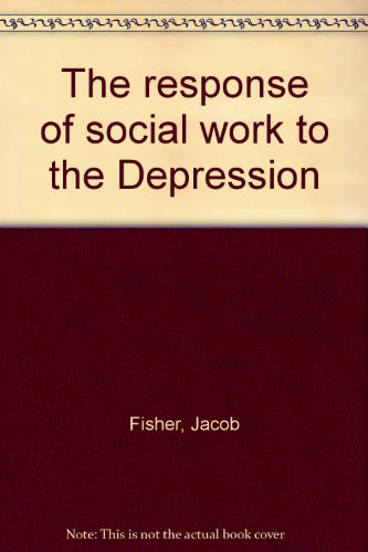 The response of social work to the Depression: Fisher, Jacob