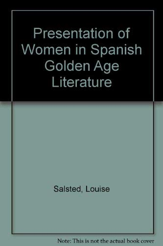 9780816185054: Presentation of Women in Spanish Golden Age Literature (A reference publication in women's studies)