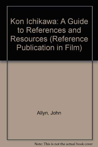 9780816185207: Kon Ichikawa: A Guide to References and Resources (Reference Publication in Film)