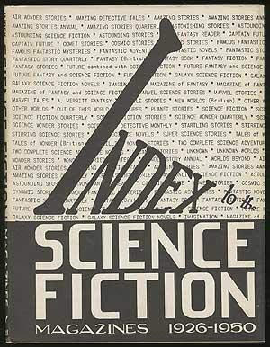 Index to the Science Fiction Magazines 1926 1950 Revised Edition: Donald B. Day