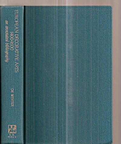 European Decorative Arts, 1400-1600: An Annotated Bibliography (Reference Publication in Art ...