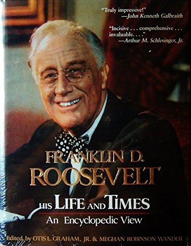 9780816186679: Franklin D. Roosevelt: His Life and Times : An Encyclopedic View (The G.K. Hall presidential encyclopedia series)
