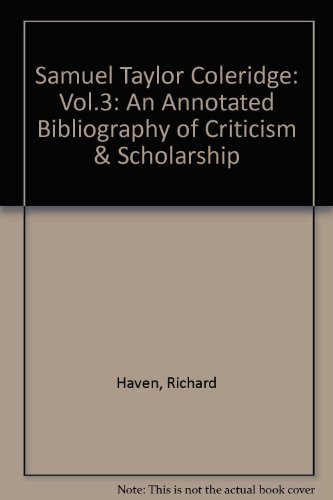 Samuel Taylor Coleridge: An Annotated Bibliography of Criticism and Scholarship: Crawford, Walter B...